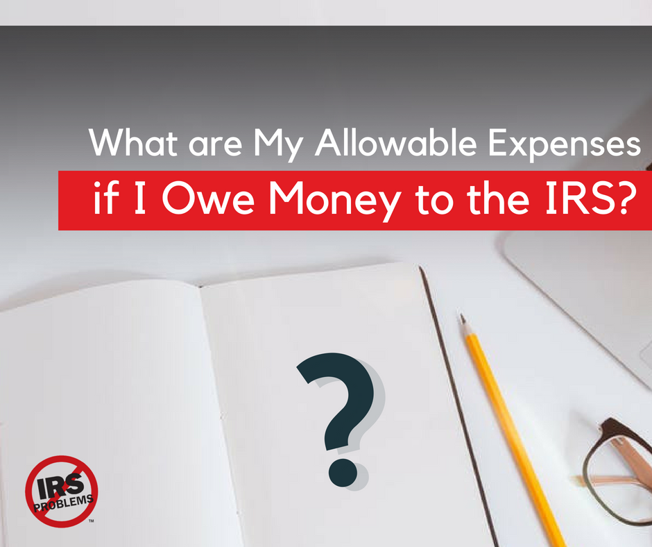 what-are-my-allowable-expenses-if-i-owe-money-to-the-irs