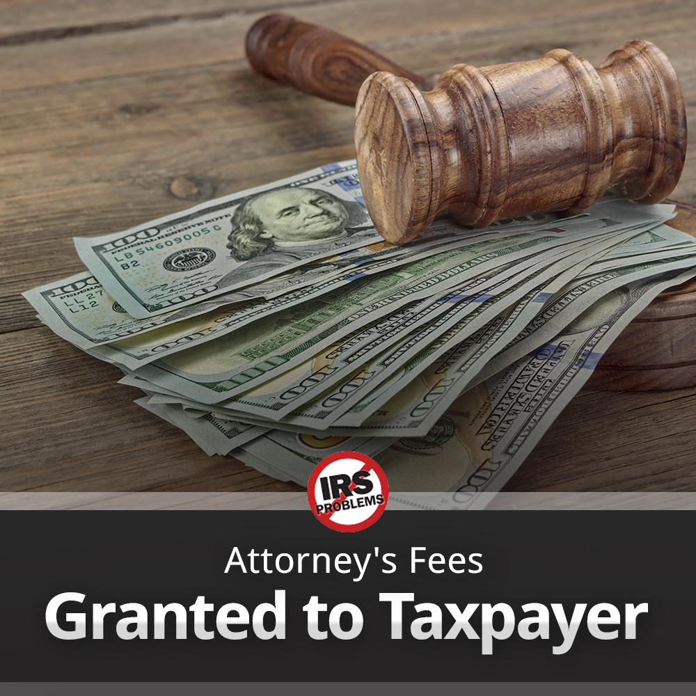 u-s-tax-court-grants-attorneys-fees-to-taxpayer