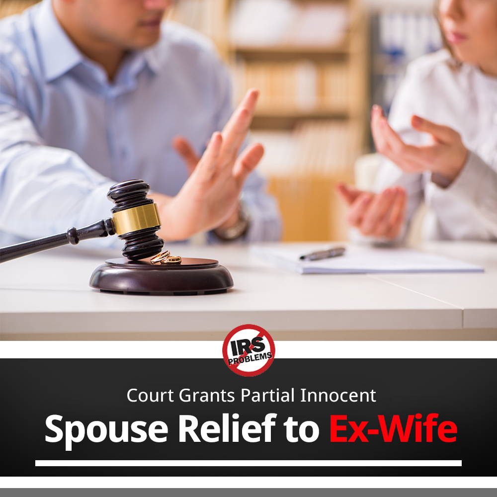 court-grants-partial-innocent-spouse-relief-to-ex-wife