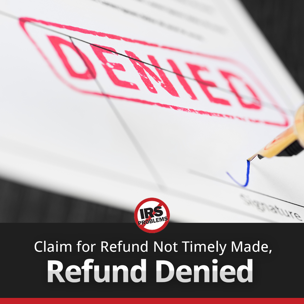 claim-for-refund-not-timely-made-refund-denied