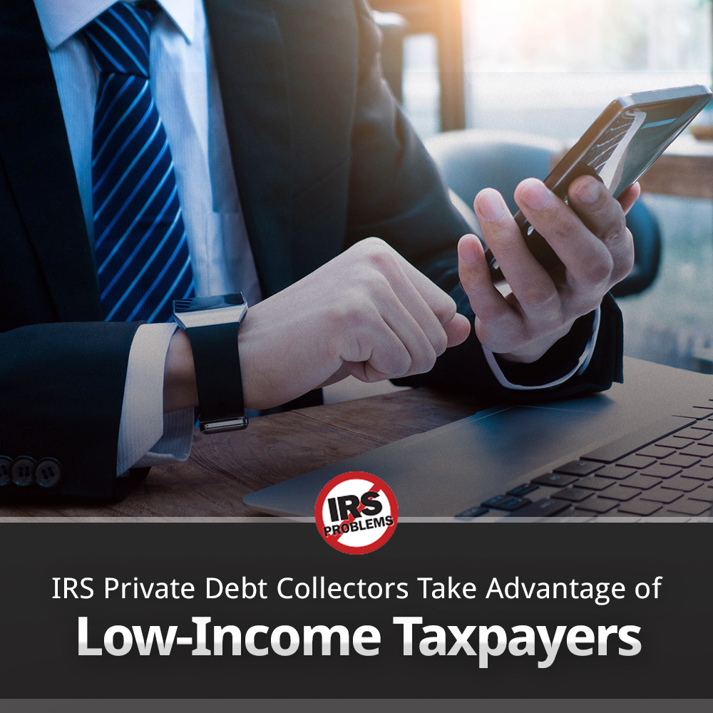 irs-private-debt-collectors-unfairly-take-advantage-of-low-income-taxpayers