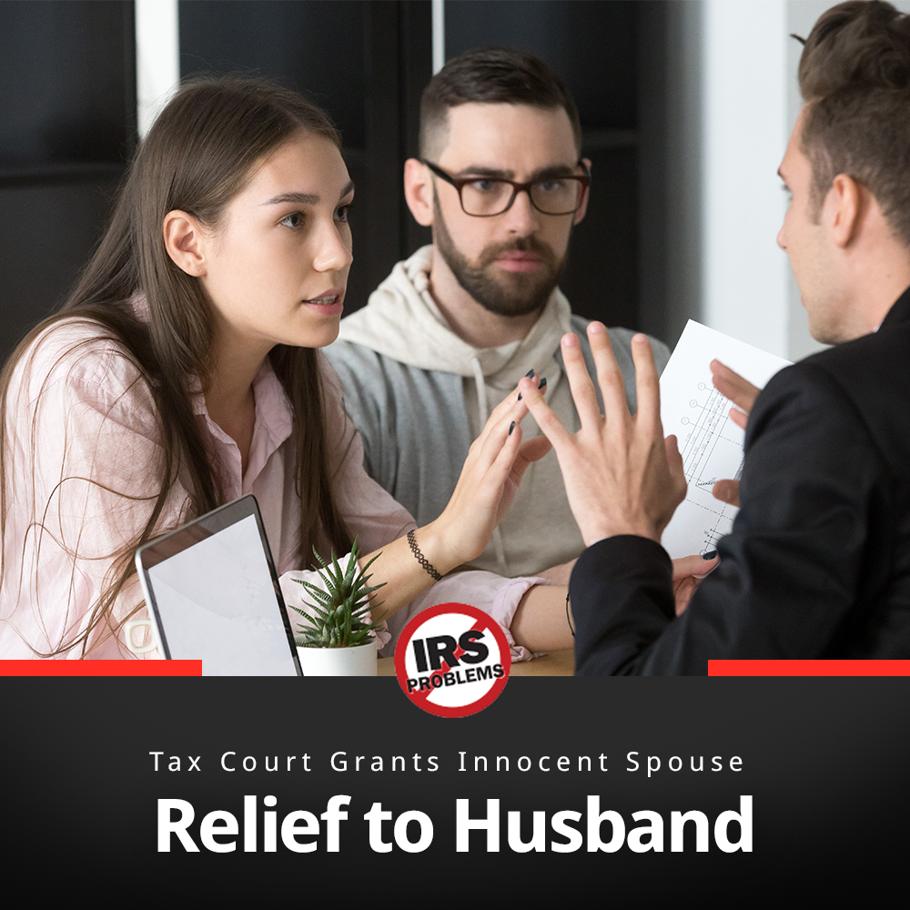 tax-court-grants-innocent-spouse-relief-to-husband