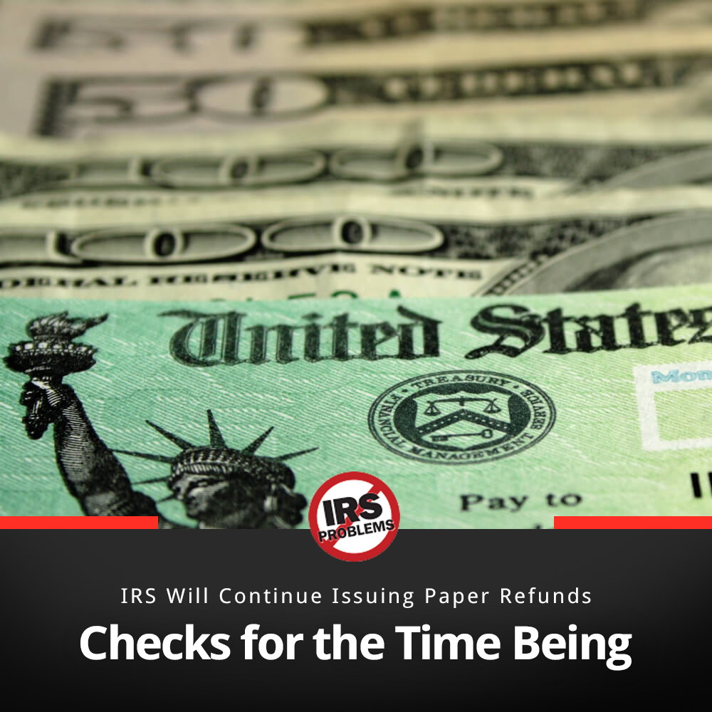 irs-will-continue-issuing-paper-refunds-checks-for-the-time-being