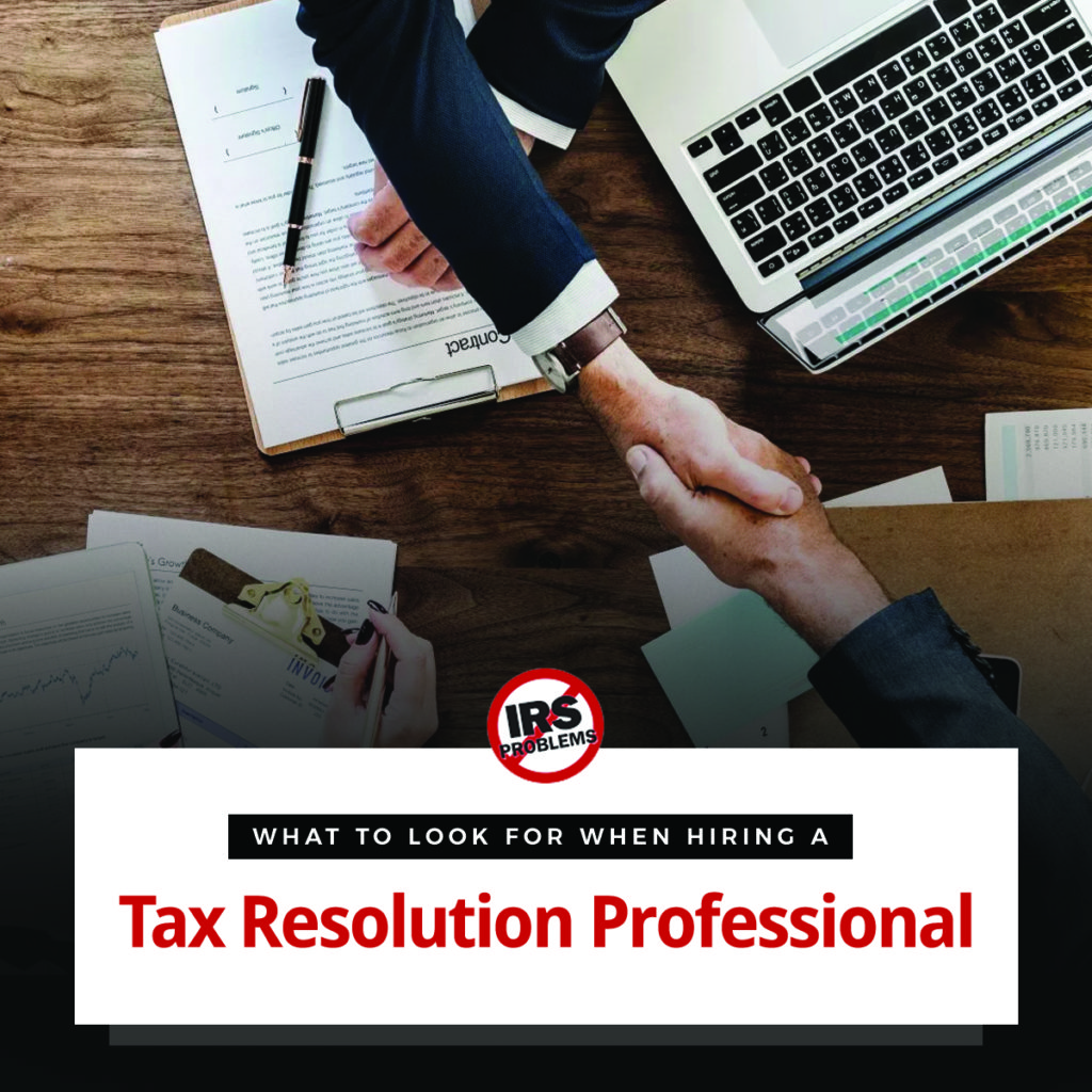 what-to-look-for-when-hiring-a-tax-resolution-professional