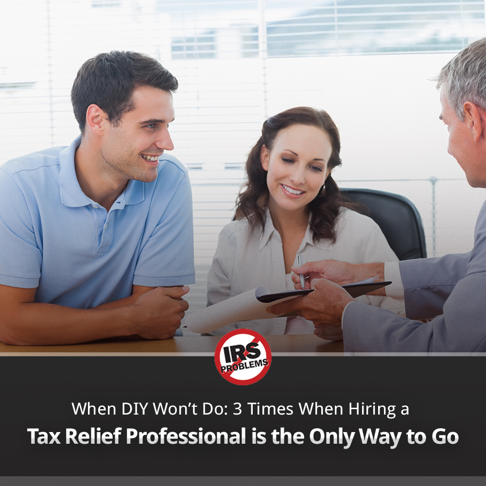 when-diy-wont-do-3-times-when-hiring-a-tax-relief-professional-is-the-only-way-to-go