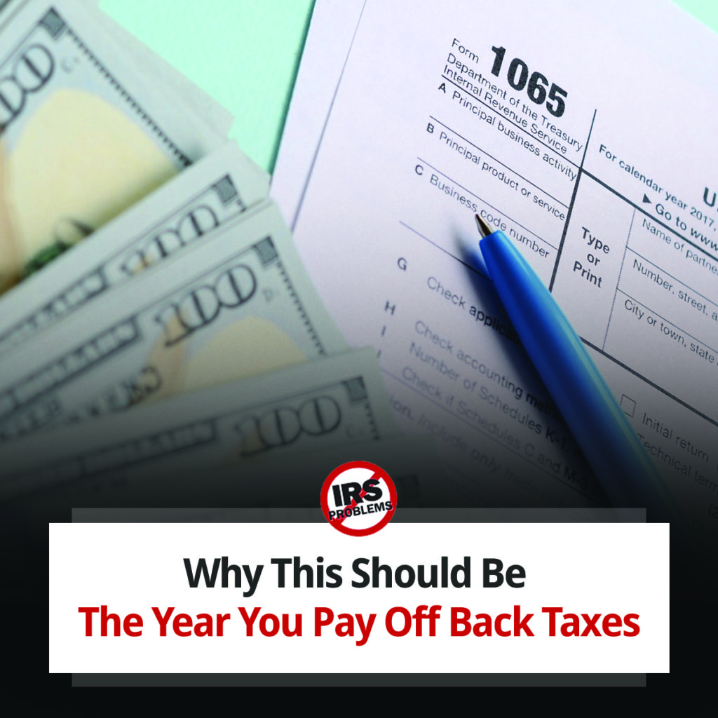 why-this-should-be-the-year-you-pay-off-back-taxes